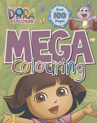 Dora the Explorer Mega Colouring (Paperback)