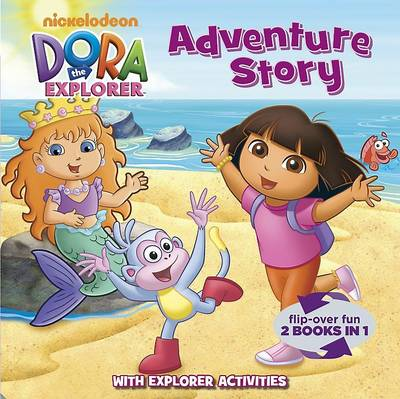 Nickelodeon Dora the Explorer Adventure Story: Flip Over Fun, 2 Books in 1 (Paperback)