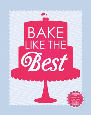 Bake Like the Best (Hardback)