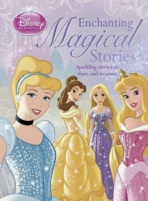 Disney Princess Enchanting Magical Stories (Hardback)