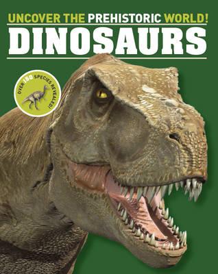 Dinosaurs Encyclopedia: Uncover the Prehistoric World (Hardback)