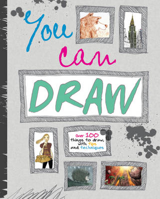 You Can Draw (Over 100 Things to Draw, with Tips and Techniques) (Hardback)