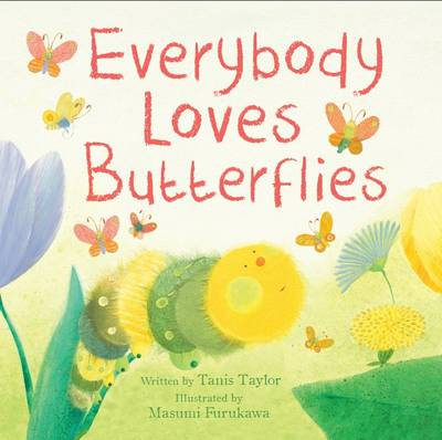 Everybody Loves Butterflies (Picture Story Book) (Paperback)