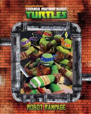 Nickelodeon Teenage Mutant Ninja Turtles: Robot Rampage (Hardback)