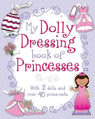 My Dolly Dressing Book of Princesses (Paperback)