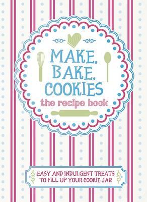 Make, Bake, Cookies (Hardback)