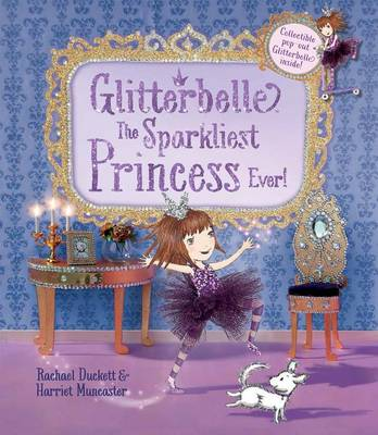 Glitterbelle the Sparkliest Princess Ever - Glitterbelle (Hardback)