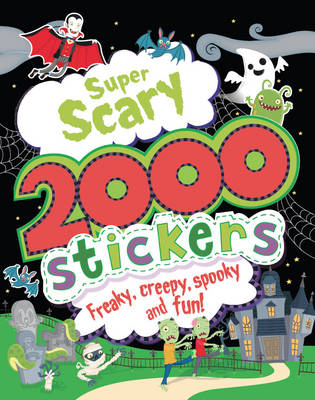 Super Scary 2000 Stickers - Includes Over 2000 Stickers and a Range of Spooky Activities! (Paperback)