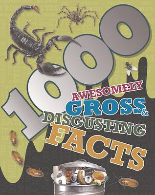 1000 Awesomely Gross & Disgusting Facts (Hardback)
