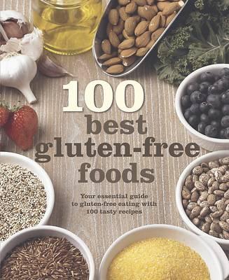 100 Best Gluten-Free Foods (Hardback)