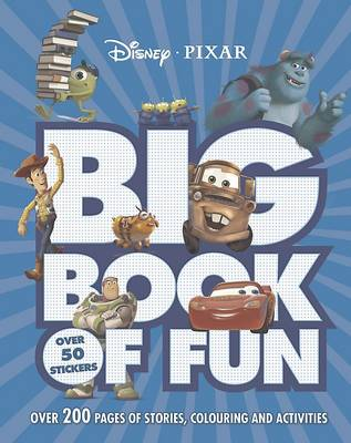 Disney Pixar Big Book of Fun: Over 200 pages of stories, colouring and activities. (Paperback)
