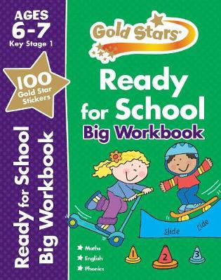 Gold Stars Ready for School Big Workbook Ages 6-7 Key Stage 1 (Paperback)