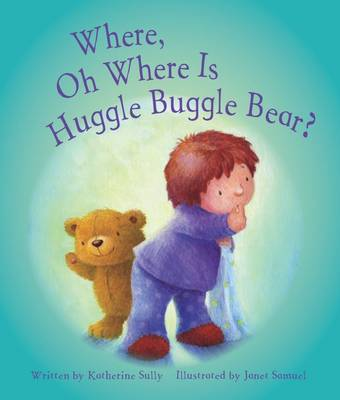 Where, Oh Where is Huggle Buggle Bear? (Paperback)