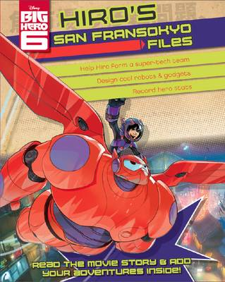 Disney Big Hero 6 Hiro's Superhero Files (Hardback)