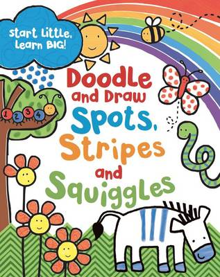 Spots, Stripes and Squiggles: Start Small, Learn Big! (Paperback)