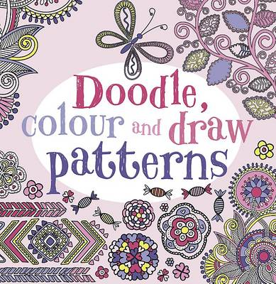 Doodle, Colour and Draw Patterns (Paperback)