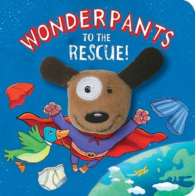 Story Finger Puppet Wonderpants to the Rescue! (Board book)
