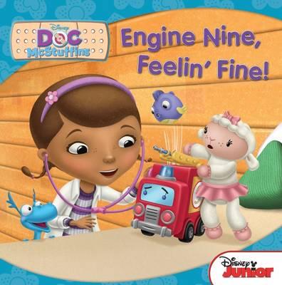 Disney Doc McStuffins: Engine Nine, Feelin' Fine (Paperback)