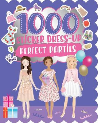 1000 Sticker Dress-Up Perfect Parties (Paperback)