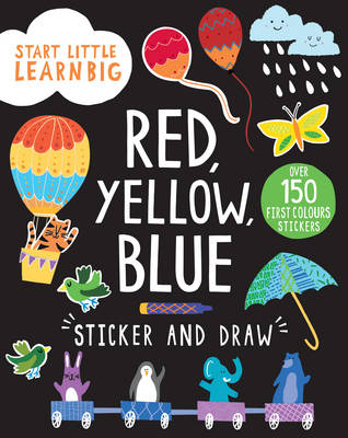 Start Little Learn Big Red, Yellow, Blue Sticker and Draw (Paperback)