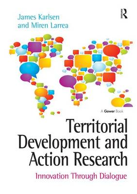 Territorial Development and Action Research: Innovation Through Dialogue (Hardback)