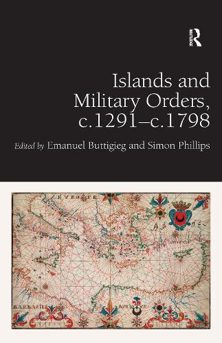 Islands and Military Orders, c.1291-c.1798 (Hardback)