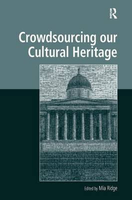 Crowdsourcing our Cultural Heritage - Digital Research in the Arts and Humanities (Hardback)