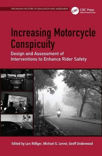 Increasing Motorcycle Conspicuity: Design and Assessment of Interventions to Enhance Rider Safety - The Human Factors of Simulation and Assessment Series (Hardback)