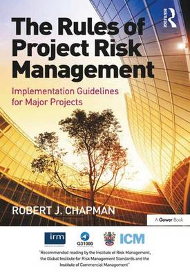 The Rules of Project Risk Management: Implementation Guidelines for Major Projects (Hardback)