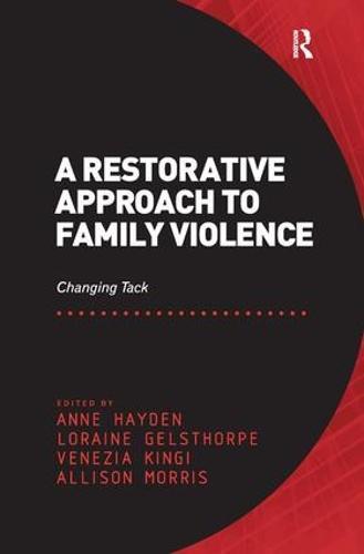 A Restorative Approach to Family Violence: Changing Tack (Hardback)