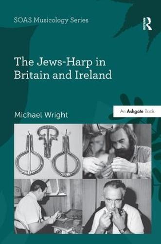 The Jews-Harp in Britain and Ireland - SOAS Musicology Series (Hardback)