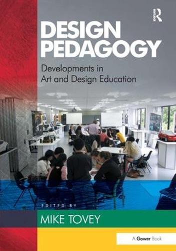 Design Pedagogy: Developments in Art and Design Education (Hardback)