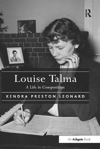 Louise Talma: A Life in Composition (Hardback)
