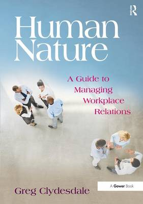 Human Nature: A Guide to Managing Workplace Relations (Hardback)