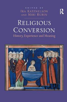 Religious Conversion: History, Experience and Meaning (Hardback)