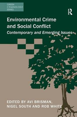 Environmental Crime and Social Conflict: Contemporary and Emerging Issues - Green Criminology (Hardback)