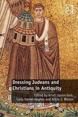 Dressing Judeans and Christians in Antiquity (Hardback)