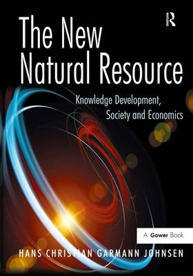 The New Natural Resource: Knowledge Development, Society and Economics (Hardback)