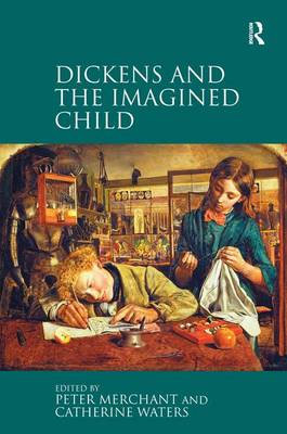 Dickens and the Imagined Child (Hardback)