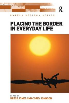 Placing the Border in Everyday Life - Border Regions Series (Hardback)