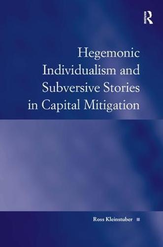 Hegemonic Individualism and Subversive Stories in Capital Mitigation (Hardback)