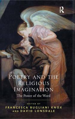 Poetry and the Religious Imagination: The Power of the Word (Hardback)