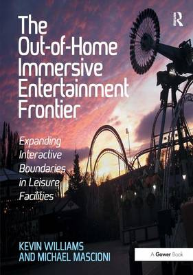 The Out-of-Home Immersive Entertainment Frontier: Expanding Interactive Boundaries in Leisure Facilities (Paperback)