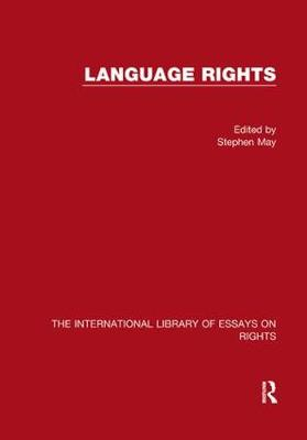 Language Rights - The International Library of Essays on Rights (Hardback)