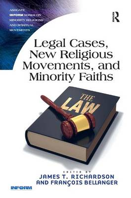 Legal Cases, New Religious Movements, and Minority Faiths - Routledge Inform Series on Minority Religions and Spiritual Movements (Hardback)