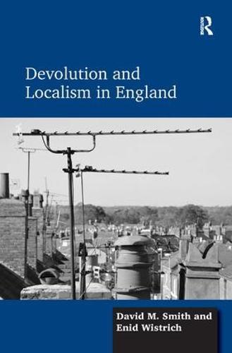 Devolution and Localism in England (Hardback)