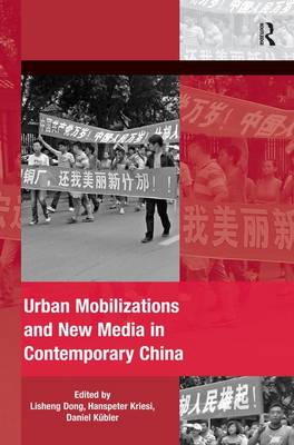 Urban Mobilizations and New Media in Contemporary China - The Mobilization Series on Social Movements, Protest, and Culture (Hardback)