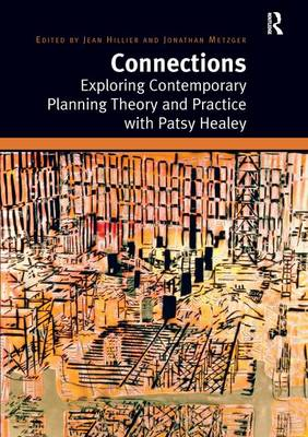 Connections: Exploring Contemporary Planning Theory and Practice with Patsy Healey (Hardback)