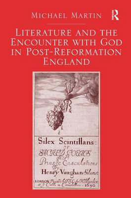 Literature and the Encounter with God in Post-Reformation England (Hardback)
