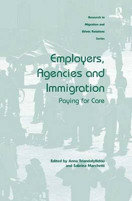 Employers, Agencies and Immigration: Paying for Care (Hardback)